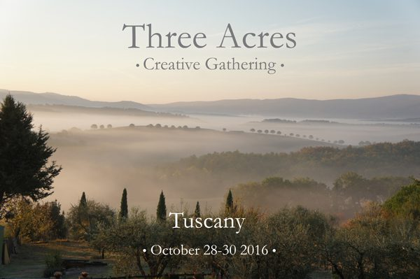 Creative Gathering: Tuscany 28-30 October